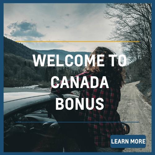 Welcome to Canada Bonus